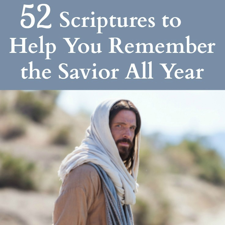52 Scriptures about the Savior