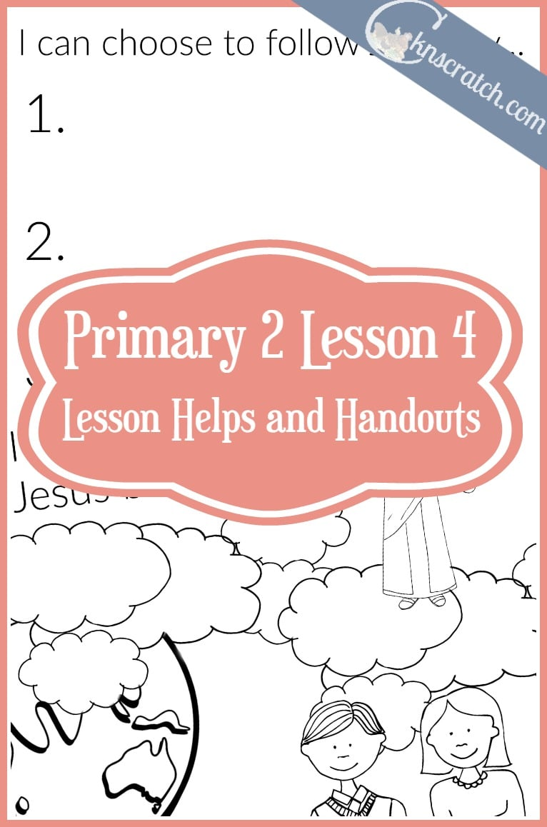 My go to site when planning LDS Primary 2 lessons! Great handouts for Primary 2 Lesson 4: I Chose to Follow Jesus Christ