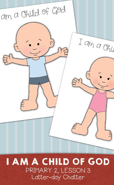 Great LDS lesson helps for Primary 2 Lesson 3: I am a child of God