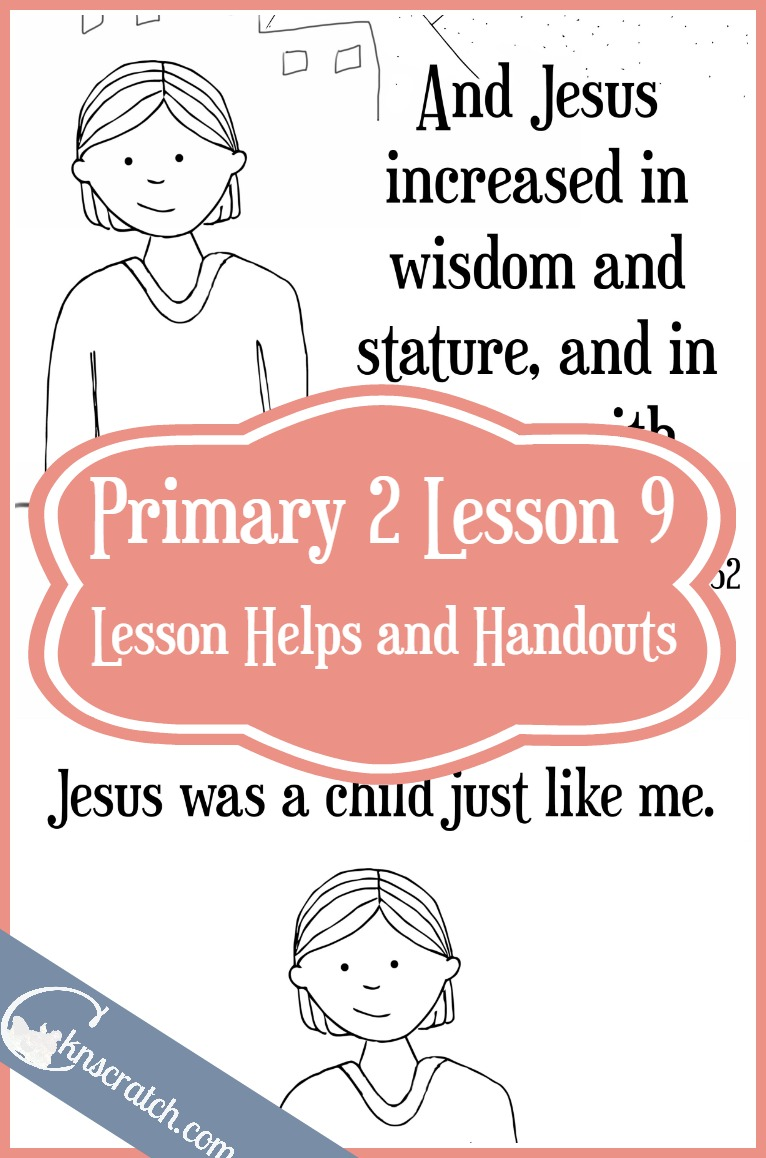 Great LDS lesson helps and handouts for Primary 2 Lesson 9: Jesus Christ was a child like me