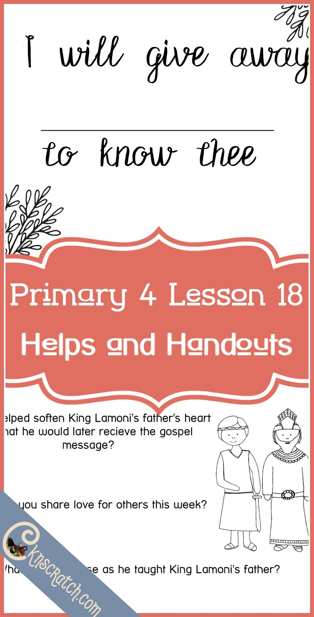 Great LDS handouts and lesson helps for Primary 4 Lesson 18: King Lamoni's Father Is Converted