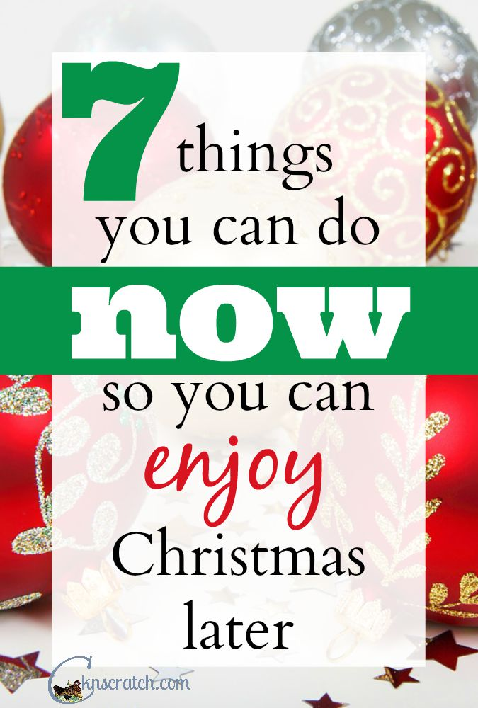 Great ideas to start doing now so I don't stress at Christmas