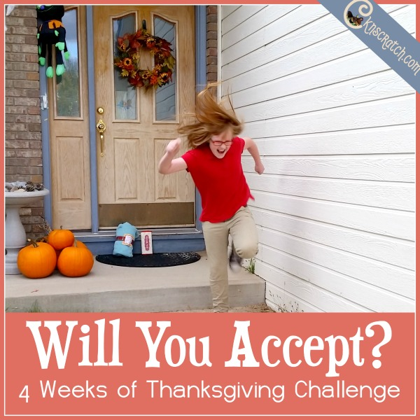 Will you accept? 4 Weeks of Thanksgiving Challenge- moving beyond the gratitude list