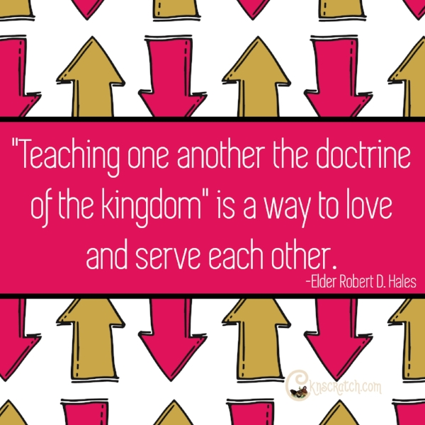 Teaching is the best! Great quotes from General Conference.