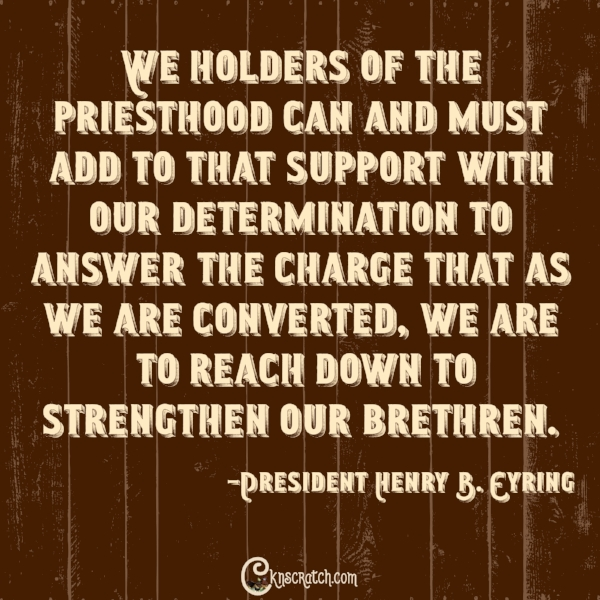 We need to strengthen each other (great quotes from LDS General Conference)