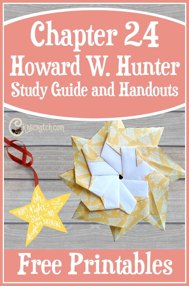 Great ideas for teaching Howard W. Hunter Chapter 24: Following the Example of Jesus Christ