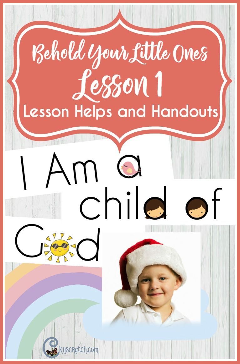 Great free handouts and lesson helps for Behold Your Little Ones Lesson 1 (LDS Nursery)