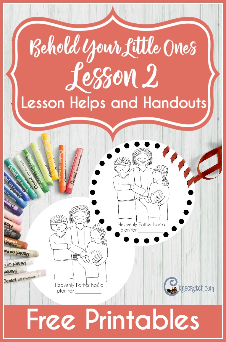 Great LDS lesson helps and free handouts for Behold Your Little Ones (Lesson 2: Heavenly Father Has a Plan for Me)