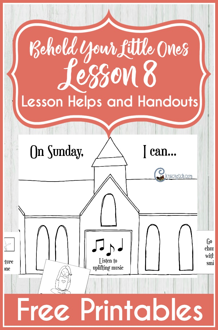 Great resource for teaching Behold Your Little Ones Lesson 8 (Sunday Is a Day to Remember Heavenly Father and Jesus Christ