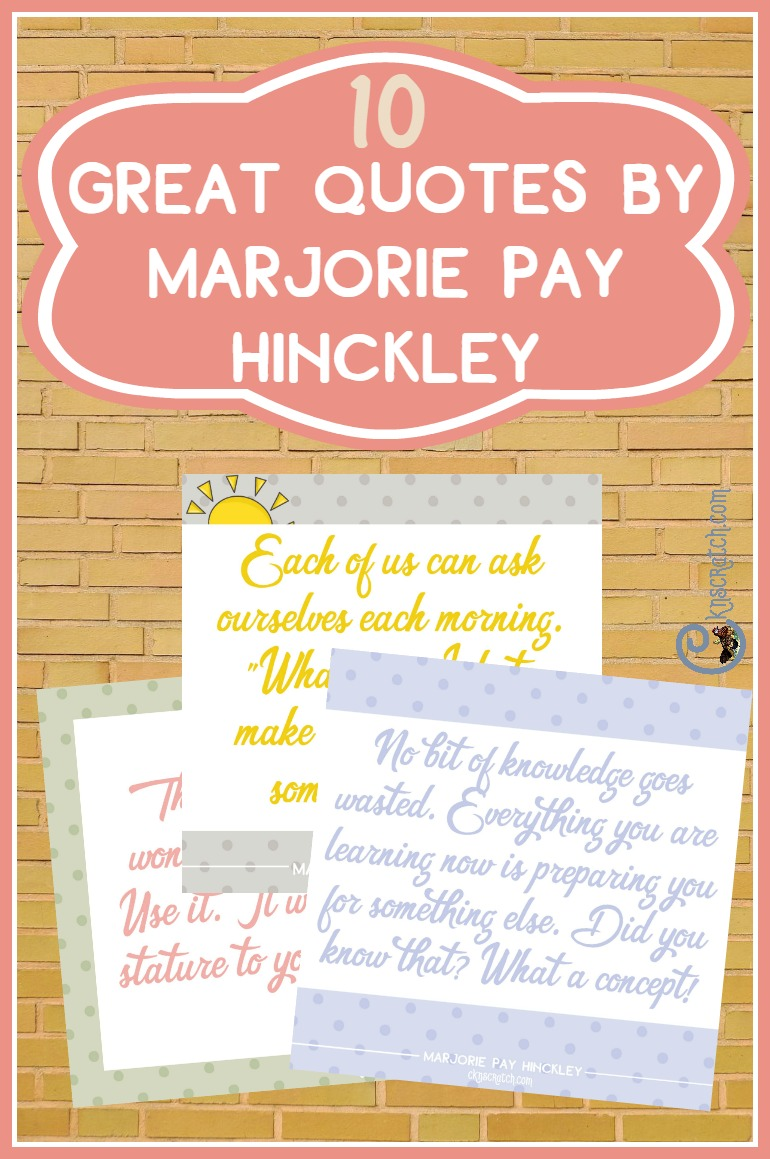 10 great quotes by Marjorie Pay Hinckley