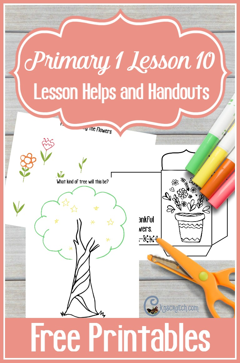 This is great- free handouts and resources for teaching Primary 1 Lesson 10: I am Thankful for Trees, Plants, and Flowers