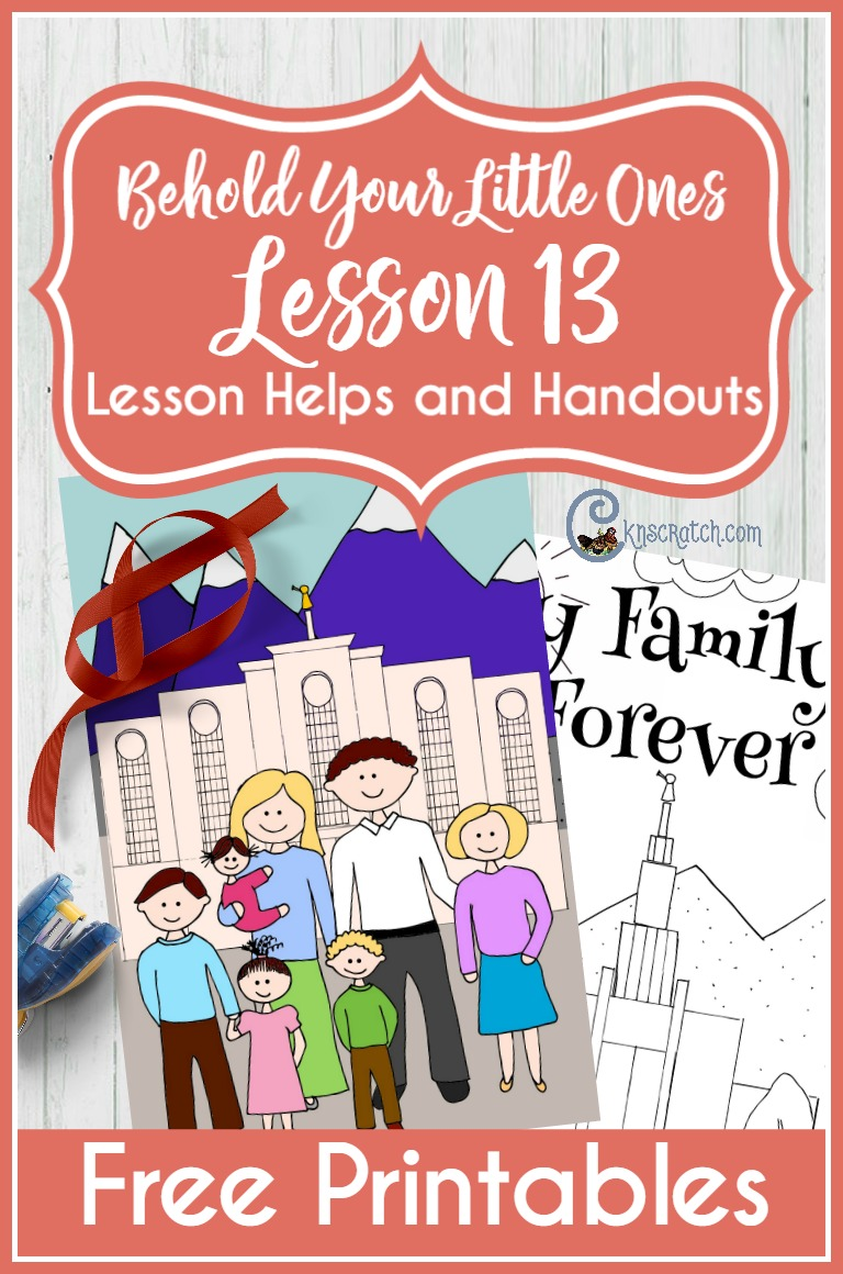 Great ideas and helps for teaching LDS Nursery- Behold Your Little Ones Lesson 13: My Family Can Be Together Forever