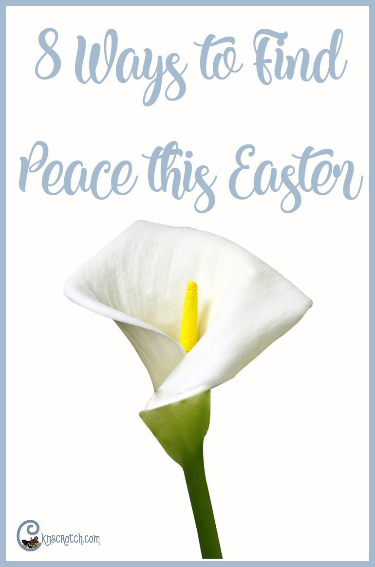 Great suggestions to find peace, especially at Easter- I like the Easter printable too