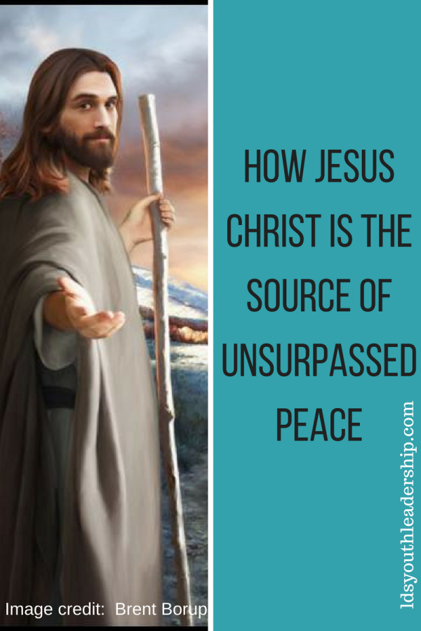 Jesus Christ is the source of unsurpassed peace