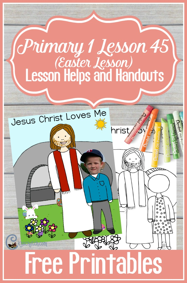 Great Easter ideas for teaching LDS Primary 1 Lesson 45: The Resurrection of Jesus Christ