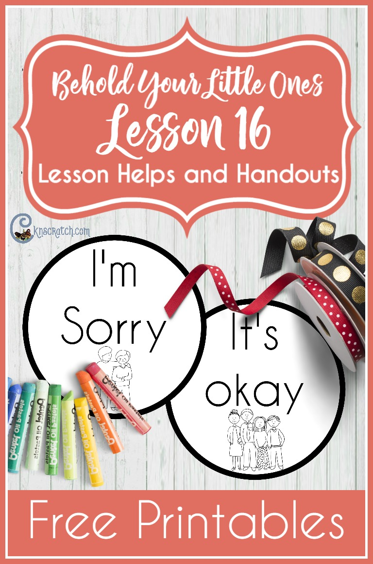 "Nice resources to help you teach Behold Your Little Ones Lesson 16: I Will Say ""I'm Sorry"" (LDS Nursery)"
