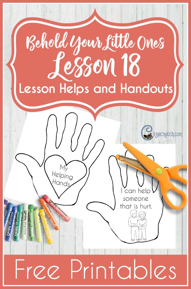 Like these helping hands for teaching LDS Behold Your Little Ones Lesson 18: I Will Love Others