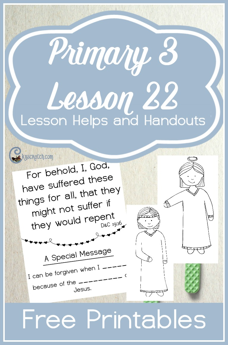 Free LDS handouts and ideas for teaching Primary 3 Lesson 22: The Atonement of Jesus Christ