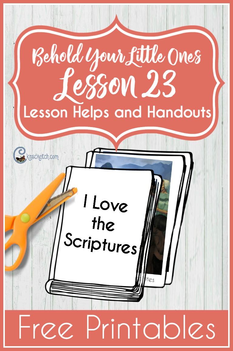 Love this site! Great LDS lesson helps and free printables for Behold Your Little Ones Lesson 23: I Love the Scriptures