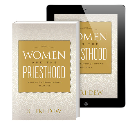 Women and the Priesthood by Sheri Dew
