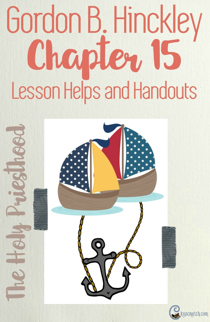 Great ideas for helping you teach Gordon B. Hinckley Chapter 15: The Holy Priesthood