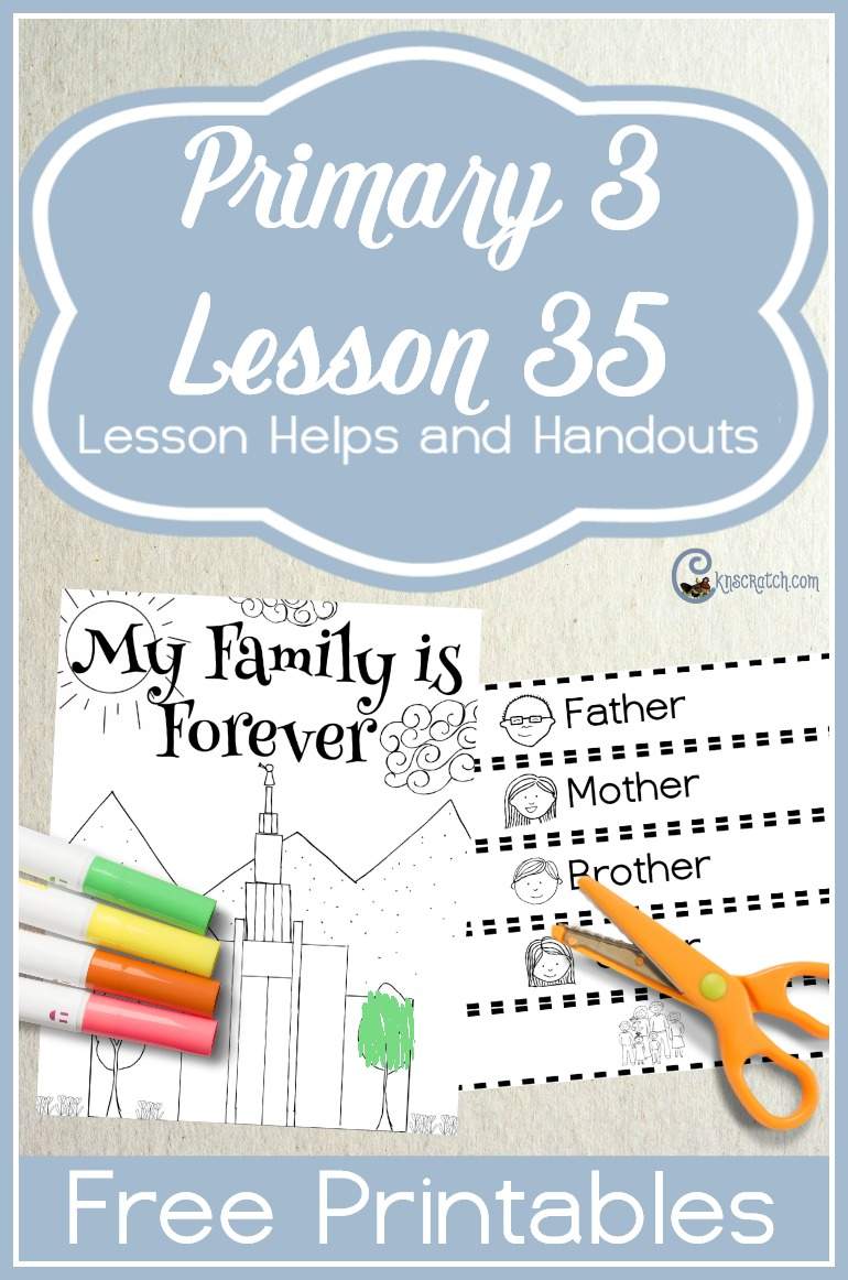 Great free handouts and helps to teach LDS Primary 3 Lesson 35: Temples and Eternal Families