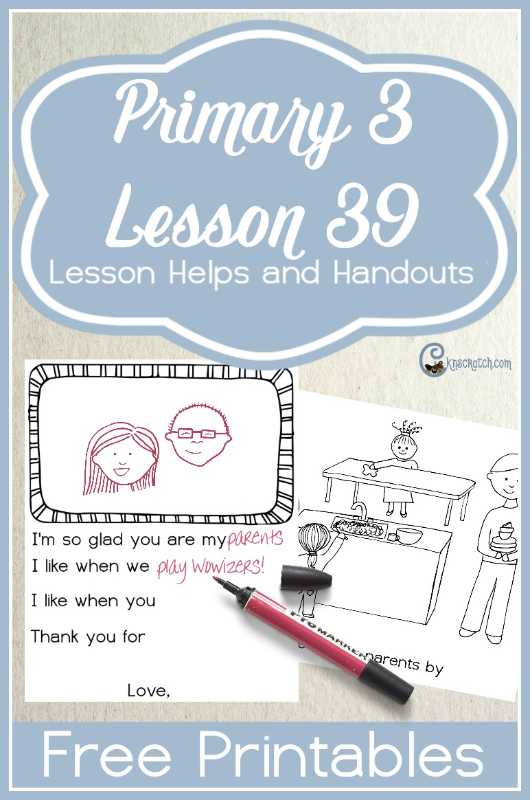 Great free handouts and helps for Primary 3 Lesson 39: Showing Love for Our Parents