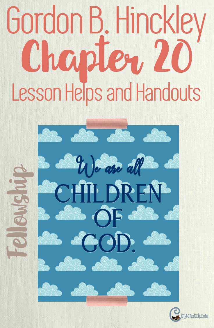 Great LDS lesson helps and free handouts for teaching Gordon B. Hinckley Chapter 20: Fellowship with Those Who Are Not of Our Faith #ReliefSociety #LDS