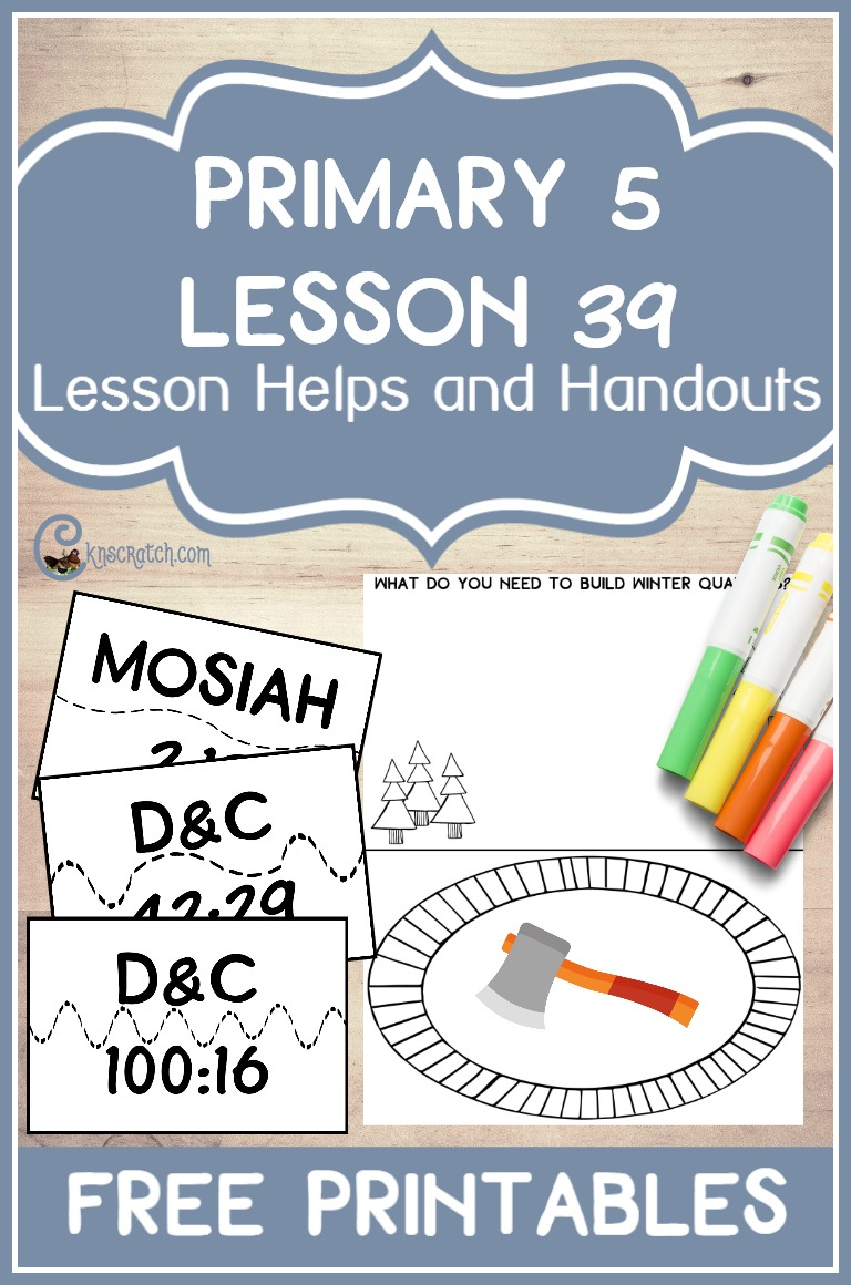 Love this site! Great LDS handouts and helps for teaching Primary 5 Lesson 39: The Saints Build Winter Quarters