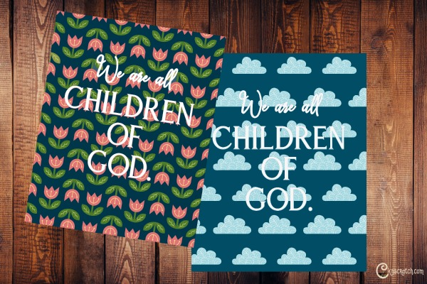 Great free We are Children of God posters