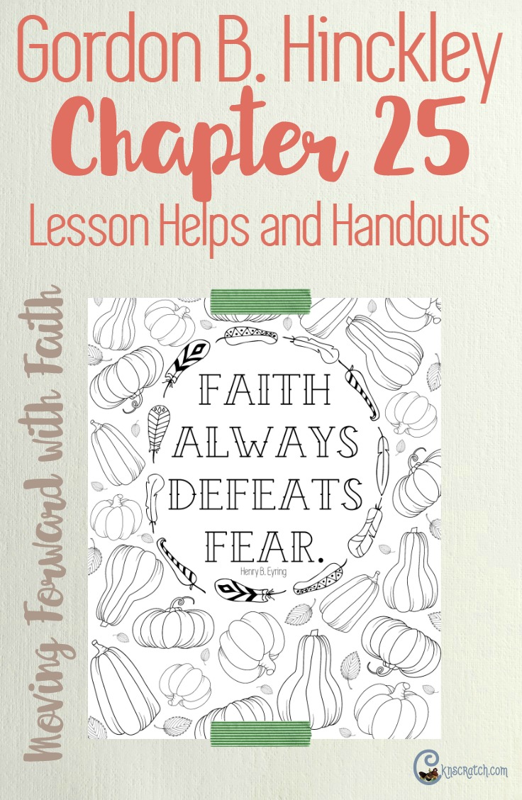 Such a great resource for helping to teach Gordon B. Hinckley Chapter 25: Move Forward with Faith #LDS