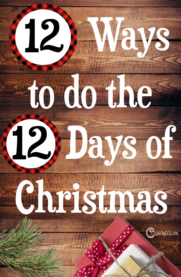 Oh I like these ideas- 12 Ways to do the 12 Days of Christmas