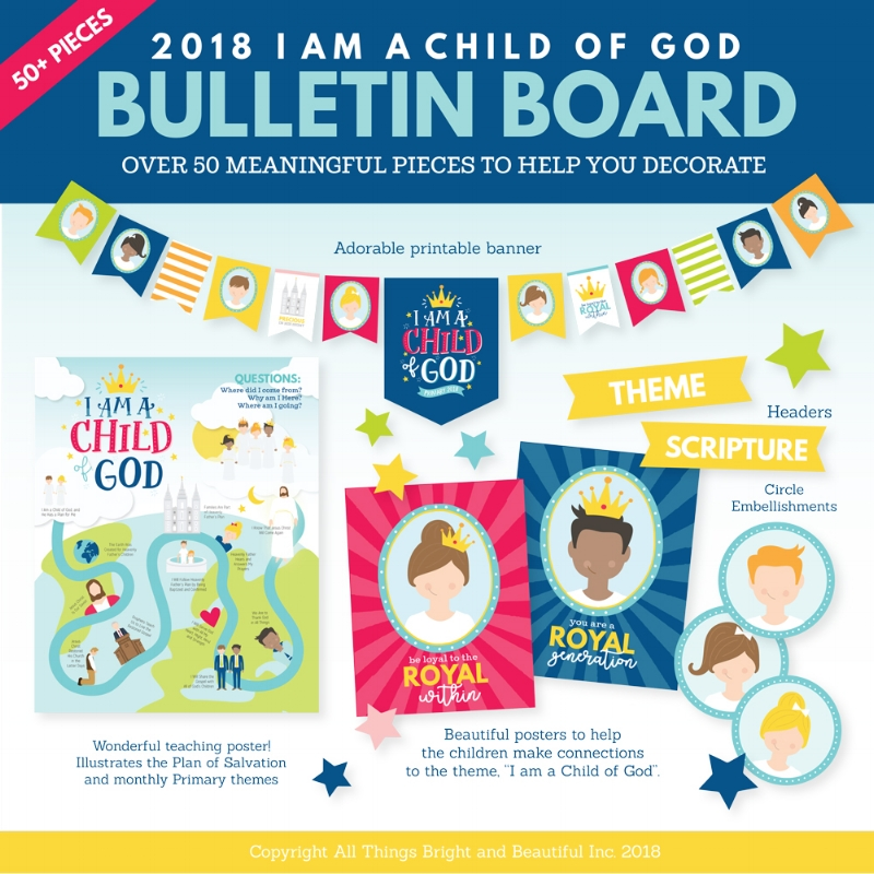 I love this bulletin board packet for the 2018 LDS Primary Theme: I am a Child of God