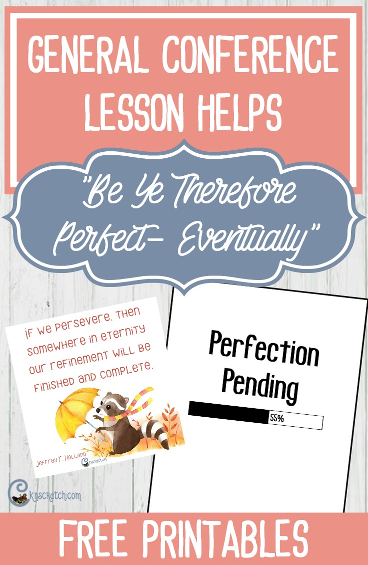 """Lesson helps and handouts for Elder Jeffrey R. Holland """"Be Ye Therefore Perfect- Eventually"""""""