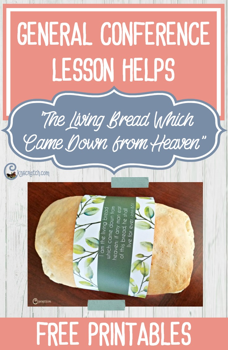 "Love the Living Bread wrapper! Teaching ideas and free handouts for Elder D. Todd Christofferson's talk, ""The Living Bread Which Came Down from Heaven"""