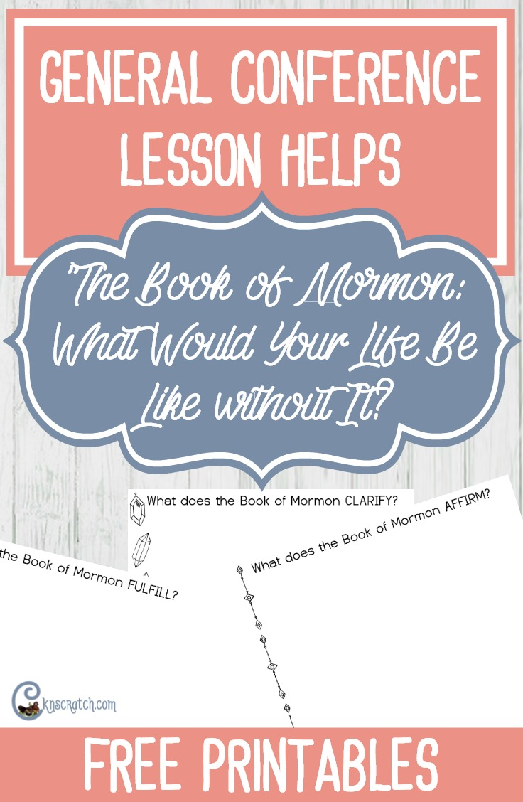 """Teaching helps and free handouts for President Russell M. Nelson's """"The Book of Mormon: What Would Your Life Be Like without It?"""""""