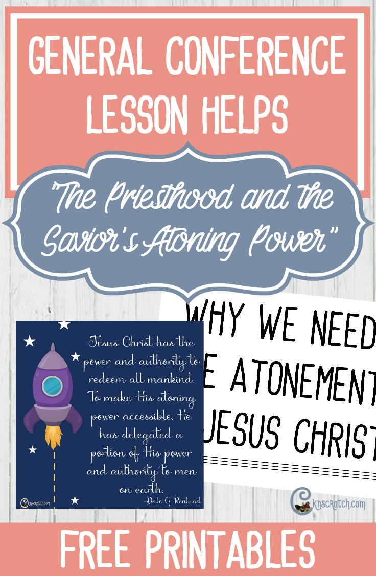 "Teaching helps and free printables for ""The Priesthood and the Savior's Atoning Power"" by Elder Dale G. Renlund"