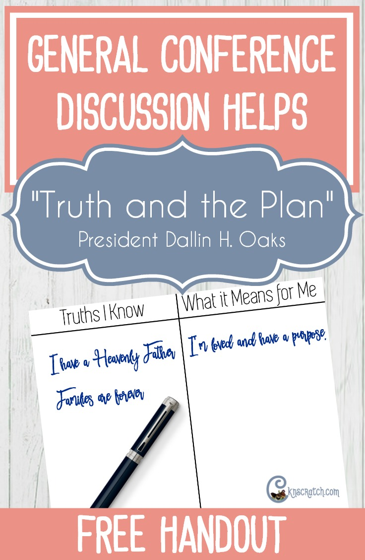 "Great discussion ideas and free handout for teaching ""Truth and the Plan"" by President Dallin H. Oaks"