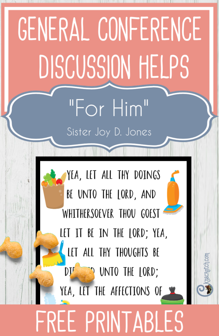 "Great discussion ideas and printables to help you teach ""For Him"" by Sister Joy D. Jones #GeneralConference #LIGHTtheWORLD #SisterJones"