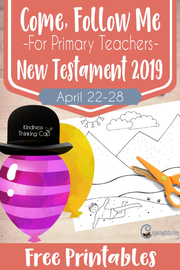 Kindness cap, forgiveness balloons, the Good Samaritan moving scene free printables for teaching Come Follow Me New Testament #teachlikeachicken #LDS #LDSPrimary