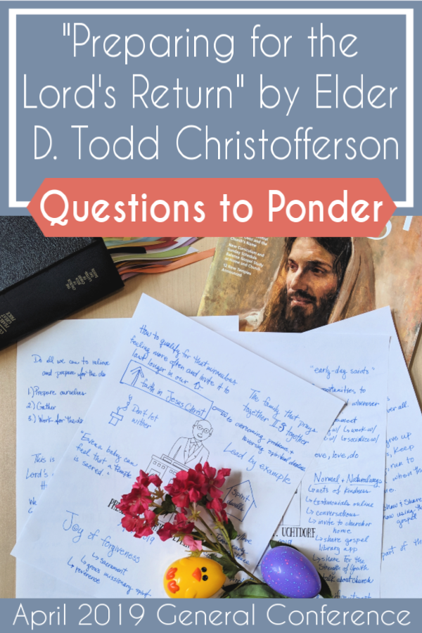"""Love this! Great list of questions to ponder Elder D. Todd Christofferson's talk """"Preparing for the Lord's Return"""" Will be using it for Relief Society! #teachlikeachicken #GeneralConference #LDS"""