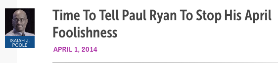 Time to Tell Paul Ryan To Stop His April Foolishness - Isaiah J. Poole, Campaign for America's Future