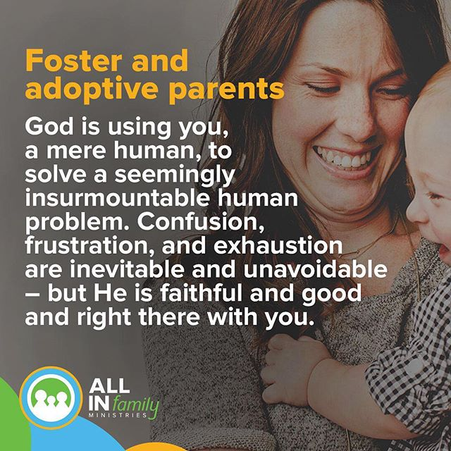 Foster and adoptive parents: God is faithful and good and right there with you. #fostercare #allinfamily #adoption