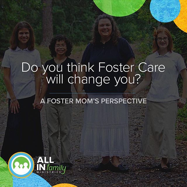 Do you think foster care will change you? Read about a foster mom's perspective at, allinfamily.org/blog/perspective