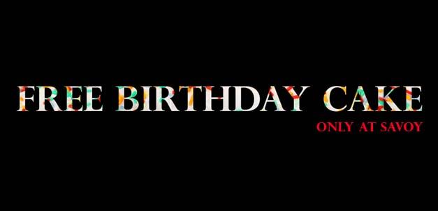 FREE Birthday Cake Savoy