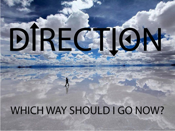The question we are always asking ourselves: Which Way Should I Go Now?
