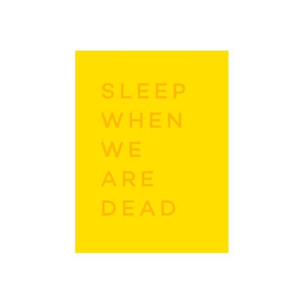 Sleepwhenweredead_travelprint_shop_roamby42pressed_cutout_e2f3f30d-a4ca-4b19-b370-620b7349a961_600x600_crop_center.jpg