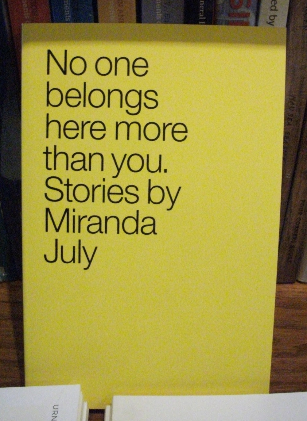 "Award-winning filmmaker and performing artist Miranda July brings her extraordinary talents to the page in a startling, sexy, and tender collection. In these stories, July gives the most seemingly insignificant moments a sly potency. A benign encounter, a misunderstanding, a shy revelation can reconfigure the world. Her characters engage awkwardly -- they are sometimes too remote, sometimes too intimate. With great compassion and generosity, July reveals their idiosyncrasies and the odd logic and longing that govern their lives. ""No One Belongs Here More Than You"" is a stunning debut, the work of a writer with a spectacularly original and compelling voice. (9/10)"