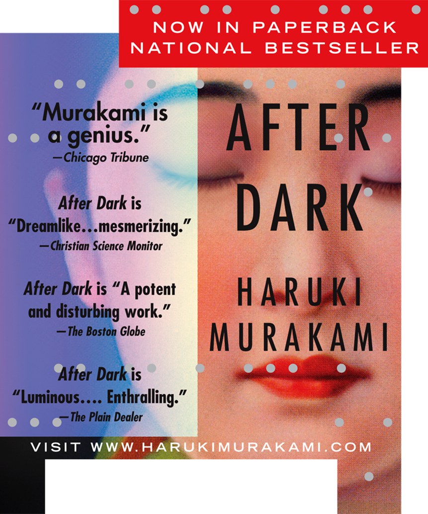 Contemporary Japanese writer Murakami's ad campaign for  After Dark  set in metropolitan Tokyo over the course of one night.