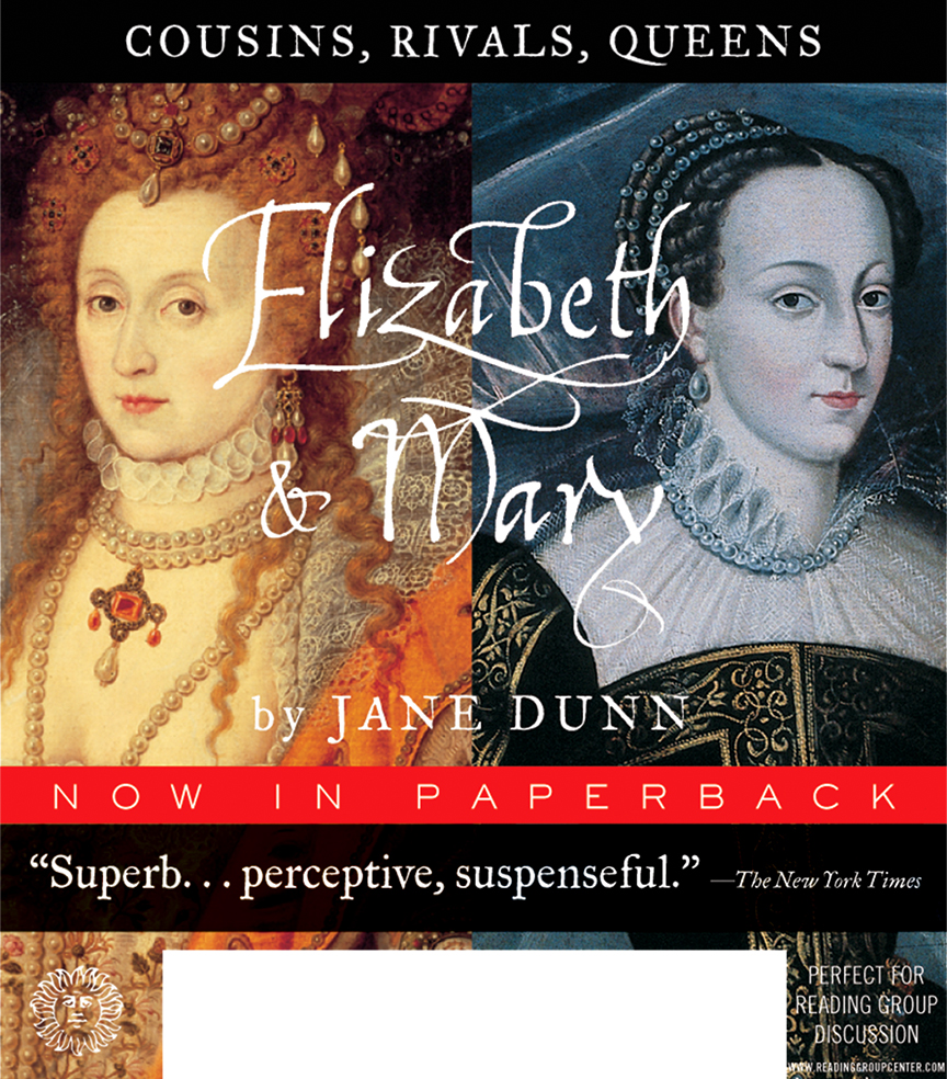 Riser display for Barnes and Noble and online banner ads promoting this bestselling book by Jane Dunn about the political and religious conflicts between Queen Elizabeth and the doomed Mary, Queen of Scots and the forceful men who surrounded them.